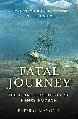 Image for Fatal Journey: The Final Expedition of Henry Hudson
