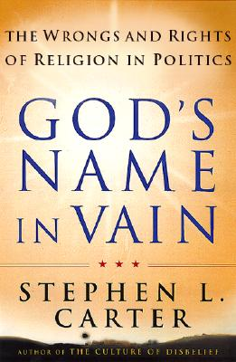 Image for God's Name In Vain: The Wrongs And Rights Of Relgion In Politics