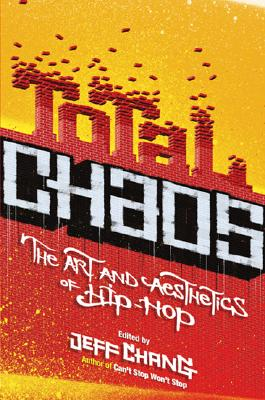 Image for Total Chaos: The Art and Aesthetics of Hip-Hop