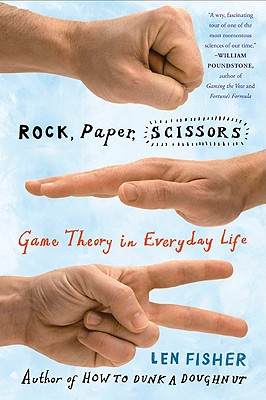 Image for Rock, Paper, Scissors: Game Theory in Everyday Life