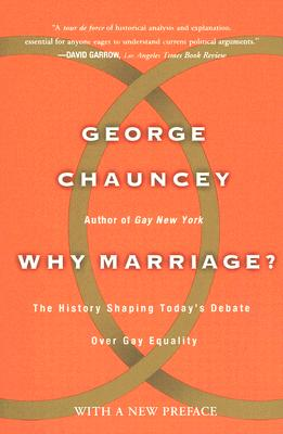 Image for Why Marriage: The History Shaping Today's Debate Over Gay Equality