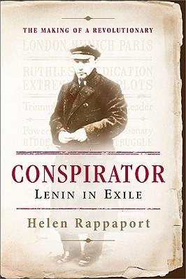 Conspirator: Lenin in Exile, Rappaport, Helen