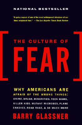 The culture of fear, Glassner, Barry