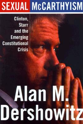 Image for Sexual McCarthyism : Clinton, Starr, and the Emerging Constitutional Crisis