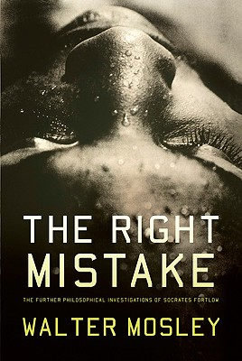 Image for The Right Mistake: The Further Philosophical Investigations of Socrates Fortlow