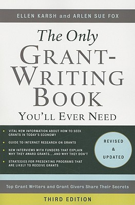 Image for The Only Grant-Writing Book You'll Ever Need (Only Grant-Writing Book You'll Ever Need: Top Grant Writers &)
