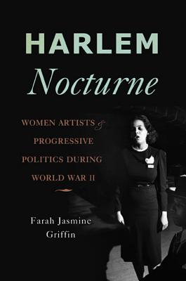 Image for Harlem Nocturne: Women Artists and Progressive Politics During World War II