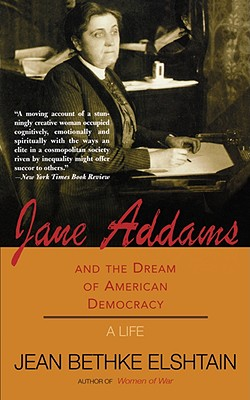 Image for Jane Addams And The Dream Of American Democracy