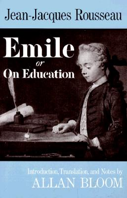 Emile: Or On Education, Jean-Jacques Rousseau
