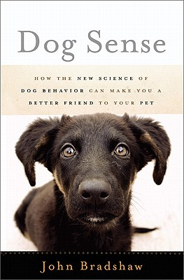 Image for Dog Sense: How the New Science of Dog Behavior Can Make You A Better Friend to Your Pet