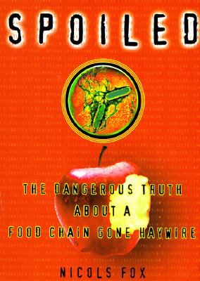 Image for Spoiled: The Dangerous Truth About a Food Chain Gone Haywire