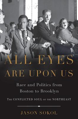 Image for All Eyes are Upon Us: Race and Politics from Boston to Brooklyn