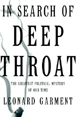 Image for In Search of Deep Throat: The Greatest Political Mystery of Our Time