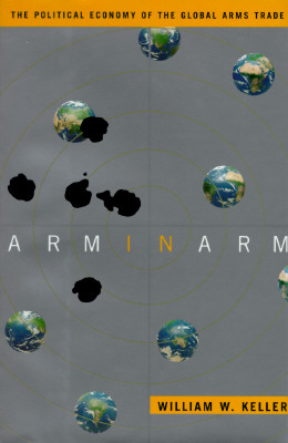 Image for Arm in Arm: The Political Economy of the Global Arms Trade