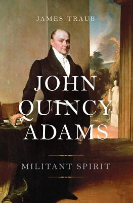 Image for John Quincy Adams: Militant Spirit