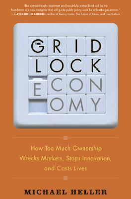 Image for Gridlock Economy: How Too Much Ownership Wrecks Markets, Stops Innovation, and C