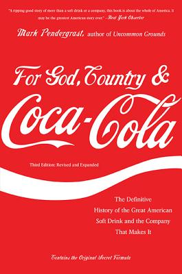Image for For God, Country, and Coca-Cola: The Definitive History of the Great American Soft Drink and the Company That Makes It