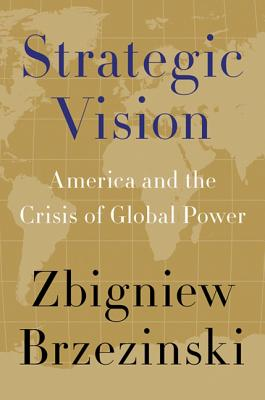Image for Strategic Vision: America and the Crisis of Global Power