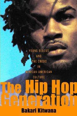 Image for HIP HOP GENERATION YOUNG BLACKS AND THE CRISIS IN AFRICAN-AMERICAN CULTURE