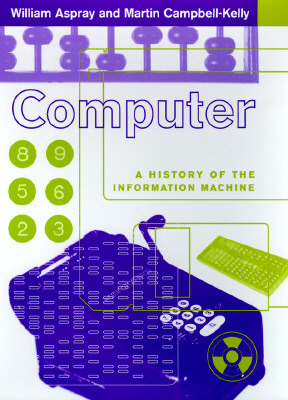 Image for Computer: A History Of The Information Machine (Sloan Technology Series)