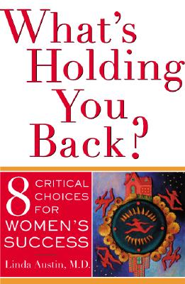 Image for What's Holding You Back?: 8 Critical Choices for Women's Success