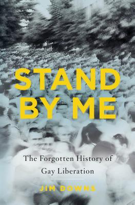 Image for Stand by Me: The Forgotten History of Gay Liberation