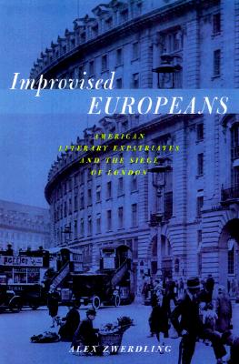 Image for Improvised Europeans: American Literary Expatriates In London