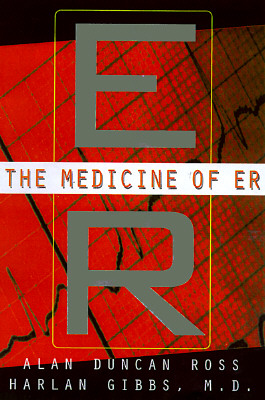 Image for The Medicine of ER: Or, How We Almost Die
