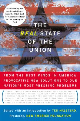 Image for The Real State Of The Union: From The Best Minds In America, Bold Solutions To The Problems Politicians Dare Not Address (New America Books)