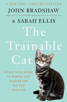 Image for Trainable Cat: A Practical Guide to Making Life Happier for You and Your Cat