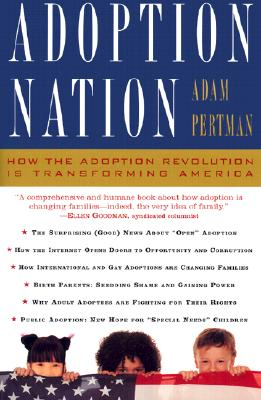 Image for Adoption Nation: How the Adoption Revolution Is Transforming America