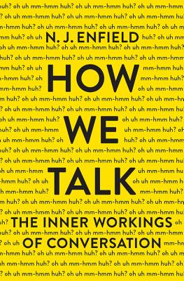 Image for How We Talk: The Inner Workings of Conversation