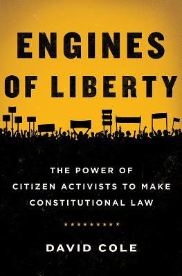 Image for Engines of Liberty: The Power of Citizen Activists to Make Constitutional Law