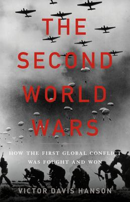 Image for The Second World Wars: How the First Global Conflict Was Fought and Won