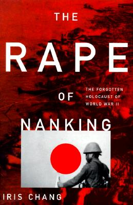 Image for The Rape Of Nanking  The Forgotten Holocaust Of World War II