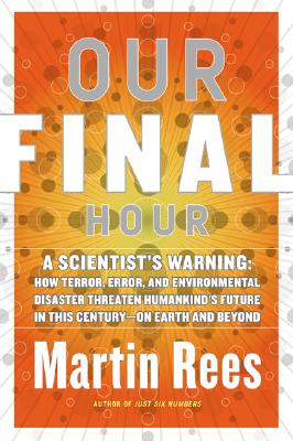 Image for OUR FINAL HOUR A SCIENTIST'S WARNING
