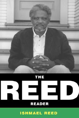 The Reed Reader, Ishmael Reed