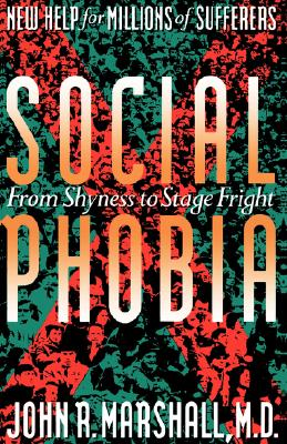 Image for Social Phobia: From Shyness To Stage Fright