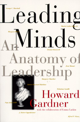 Leading Minds: An Anatomy Of Leadership, Gardner, Howard E.