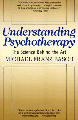 Image for Understanding Psychotherapy: The Science Behind The Art