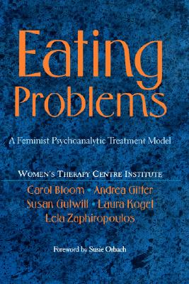 Image for Eating Problems: A Feminist Psychoanalytic Treatment Model