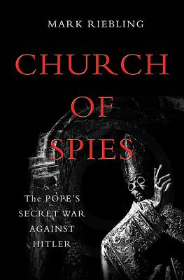 Image for Church of Spies: The Pope's Secret War Against Hitler