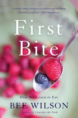 Image for First Bite: How We Learn to Eat