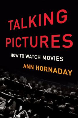 Image for Talking Pictures: How to Watch Movies