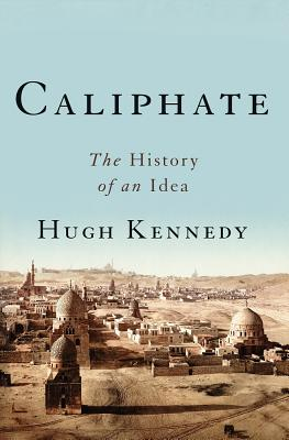 Image for Caliphate: The History of an Idea