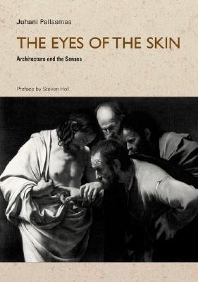 Image for Eyes of the Skin: Architecture and the Senses