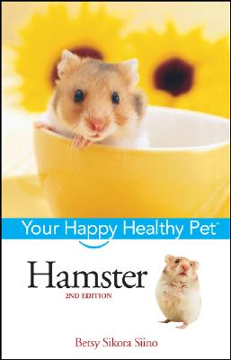 Hamster: Your Happy Healthy Pet, Betsy Sikora Siino