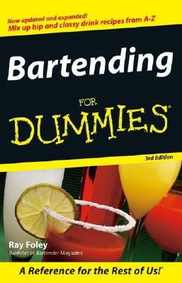 Bartending For Dummies, Foley, Ray