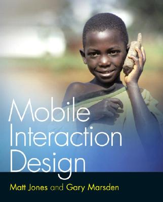 Mobile Interaction Design, Jones, Matt; Marsden, Gary