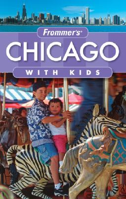 Image for Frommer's Chicago with Kids (Frommer's With Kids)
